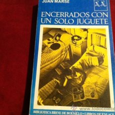 Libros de segunda mano: ENCERRADOS CON UN SOLO JUGUETE , JUAN MARSE . (SEIX BARRAL, 3ª EDICION FEBRERO 1979). Lote 223911768