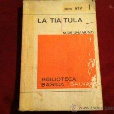 Libros de segunda mano: LA TIA TULA, MIGUEL DE UNAMUNO ( SALVAT 1961 )LIBRO RTV 1. Lote 28932230