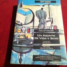 Libros de segunda mano: UN ASUNTO DE VIDA Y SEXO, OSCAR MOORE- EDICIONES B 1ª EDICION MAYO 1992. Lote 28934244
