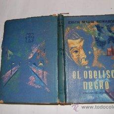 Libros de segunda mano: EL OBELISCO NEGRO. (HISTORIA DE UNA TARDÍA JUVENTUD).ERICH MARÍA REMARQUE . RM54904. Lote 29092958