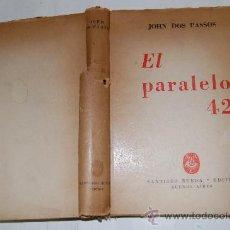 Libros de segunda mano: EL PARALELO 42. JOHN DOS PASSOS. RM54962. Lote 29109284
