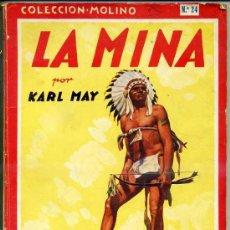 Libros de segunda mano: KARL MAY - LA MINA (MOLINO - 1944). Lote 29153951