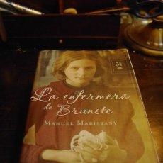 Libros de segunda mano: MANUEL MARISTANY, LA ENFERMERA DE BRUNETE, PLANETA, 2004. Lote 29170734