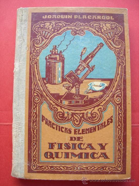 PRACTICAS ELEMENTALES DE FISICA Y QUIMICA - JOAQUIN PLACARGOL (Libros de Segunda Mano (posteriores a 1936) - Literatura - Narrativa - Otros)