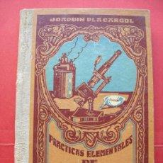Libros de segunda mano: PRACTICAS ELEMENTALES DE FISICA Y QUIMICA - JOAQUIN PLACARGOL. Lote 29211487