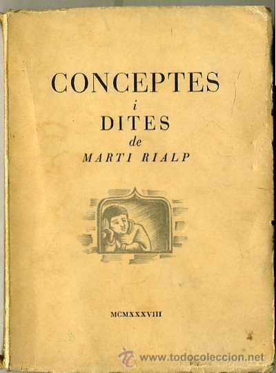 CONCEPTES I DITES DE MARTÍ RIALP (1938) EN CATALÁN (Libros de Segunda Mano (posteriores a 1936) - Literatura - Narrativa - Otros)