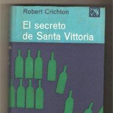 Libros de segunda mano: EL SECRETO DE SANTA VITTORIA .- ROBERT CRICHTON. Lote 29263071