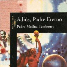 Libros de segunda mano: ADIÓS, PADRE ETERNO DE PEDRO MOLINA TEMBOURY. Lote 29279706