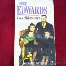 Libros de segunda mano: LAS MASCARAS . JORGE EDWARDS . BRUGUERA 1978. Lote 29336374