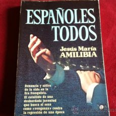 Libros de segunda mano: ESPAÑOLES TODOS , JESUS MARIA AMILIBIA . PLAZA Y JANES . 1978. Lote 29338496