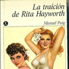 Libros de segunda mano: MANUEL PUIG : LA TRAICIÓN DE RITA HAYWORTH (1974) . Lote 29349305