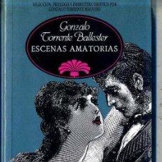 Libros de segunda mano: GONZALO TORRENTE BALLESTER : ESCENAS AMATORIAS (1992 PRIMERA EDICIÓN. Lote 29349390