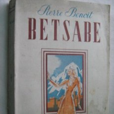 Libros de segunda mano: BETSABE. BENOIT, PIERRE. . Lote 29363691