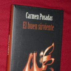 Libros de segunda mano: EL BUEN SIRVIENTE,DE CARMEN POSADAS-CIRCULO DE LECTORES-PLANETA2003-IMPECABLE,. Lote 29379722