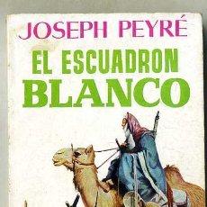 Libros de segunda mano: JOSEPH PEYRÉ : EL ESCUADRÓN BLANCO (1958) ALCOTAN. Lote 86558266