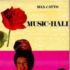 Libros de segunda mano: MAX CATTO : MUSIC-HALL (LUIS DE CARALT, 1970). Lote 29423231