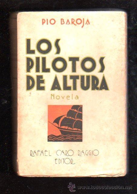 PÍO BAROJA, EL MAR, LOS PILOTOS DE ALTURA, RAFAEL CARO RAGGIO EDITOR, MADRID (Libros de Segunda Mano (posteriores a 1936) - Literatura - Narrativa - Otros)