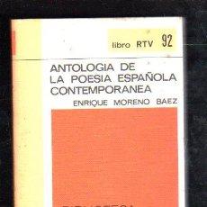 Libros de segunda mano: ANTOLOGIA DE POESIA ESPAÑOLA CONTEMPORANEA POR ENRIQUE MORENO - SALVAT EDITORES 1970. LIBRO RTV 92. Lote 29524577