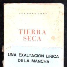 Libros de segunda mano: TIERRA SECA POR JUAN TORRES GRUESO - MADRID 1955. Lote 29524700