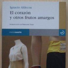Libros de segunda mano: EL CORAZÓN Y OTROS FRUTOS AMARGOS DE IGNACIO ALDECOA - MENOS CUARTO. Lote 29538569