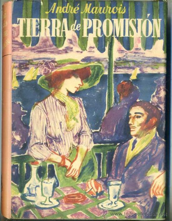 ANDRÉ MAUROIS : TIERRA DE PROMISIÓN (1949) JOSÉ JANÉS (Libros de Segunda Mano (posteriores a 1936) - Literatura - Narrativa - Otros)