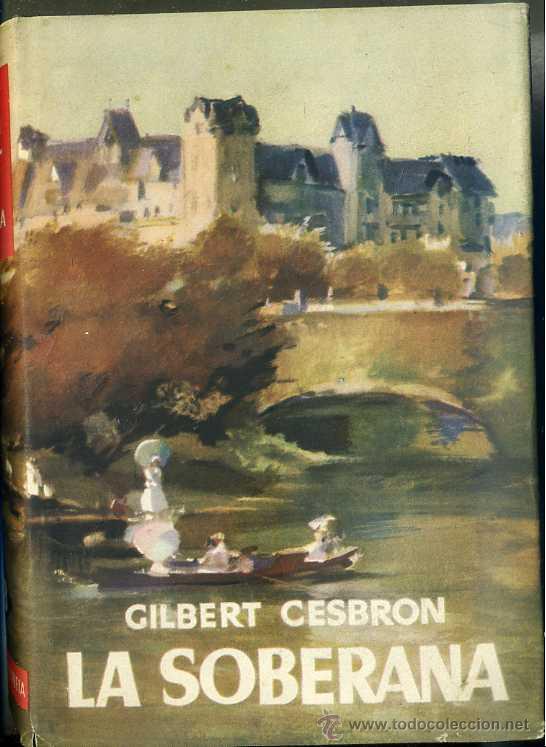 GILBERT CESBRON : LA SOBERANA (PLANETA, 1955) PRIMERA EDICIÓN (Libros de Segunda Mano (posteriores a 1936) - Literatura - Narrativa - Otros)