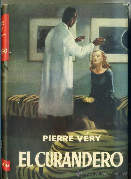 PIERRE VERY : EL CURANDERO (PLANETA, 1955) PRIMERA EDICIÓN (Libros de Segunda Mano (posteriores a 1936) - Literatura - Narrativa - Otros)