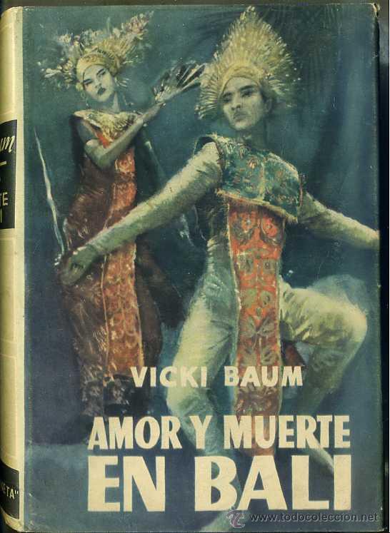 VICKI BAUM : AMOR Y MUERTE EN BALI (PLANETA, 1953) PRIMERA EDICIÓN (Libros de Segunda Mano (posteriores a 1936) - Literatura - Narrativa - Otros)