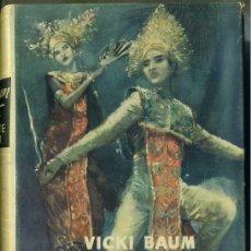 Libros de segunda mano: VICKI BAUM : AMOR Y MUERTE EN BALI (PLANETA, 1953) PRIMERA EDICIÓN. Lote 29611673