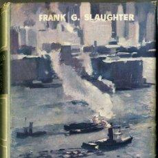Libros de segunda mano: FRANK G. SLAUGHTER : HOSPITAL GENERAL DEL ESTE (PLANETA, 1954) PRIMERA EDICIÓN. Lote 29612092