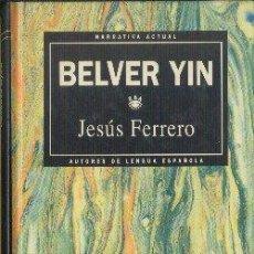 Libros de segunda mano: BELVER YIN JESÚS FERRERO RBA EDITORES 1993 NARRATIVA ACTUAL. Lote 29615266