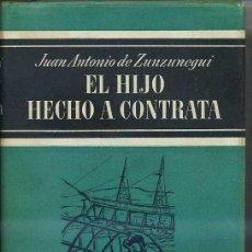 Libros de segunda mano: ZUNZUNEGUI : EL HIJO HECHO A CONTRATA (NOGUER, 1956) PRIMERA EDICIÓN. Lote 29623867