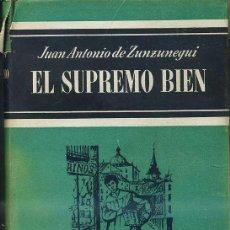 Libros de segunda mano: ZUNZUNEGUI : EL SUPREMO BIEN (NOGUER, 1956) . Lote 29623874