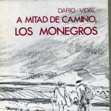 Libros de segunda mano: DARÍO VIDAL : A MITAD DE CAMINO, LOS MONEGROS - ILUSTRADO (ATE, 1971) PRIMERA EDICIÓN. Lote 29625205