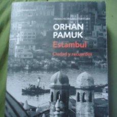 Libros de segunda mano: ESTAMBUL CIUDAD Y RECUERDOS, ORHAN PAMUK, . Lote 29652374