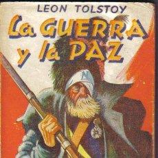 Libros de segunda mano: LA GUERRA Y LA PAZ. LEON TOLSTOY.EDITORIAL TOR, BUENOS AIRES, 1945. LITERACOMIC.. Lote 29691811