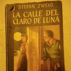 Libros de segunda mano: LA CALLE DEL CLARO DE LUNA. STEFAN ZWEIG. ED. JUVENTUD 1953. COL. TIEMPOS Y ILUSTRACIONES L. GOÑI. . Lote 29701144
