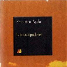 Libros de segunda mano: FRANCISCO AYALA - LOS USURPADORES - IBERIA - 1986. Lote 29732414