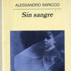 Libros de segunda mano: ALESSANDRO BARICCO - SIN SANGRE (ANAGRAMA, 2003). Lote 29737650