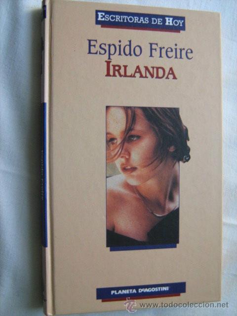 IRLANDA. FREIRE, ESPIDO. 2000 (Libros de Segunda Mano (posteriores a 1936) - Literatura - Narrativa - Otros)