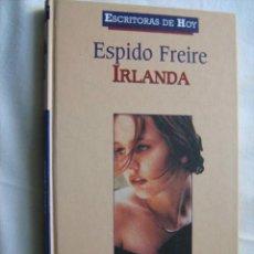 Libros de segunda mano: IRLANDA. FREIRE, ESPIDO. 2000. Lote 29740762