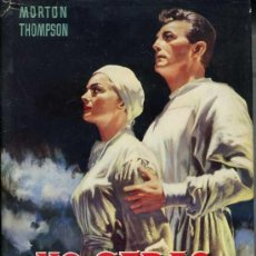 Libros de segunda mano: MORTON THOMPSON : NO SERÁS UN EXTRAÑO (BRUGUERA, 1956) PRIMERA EDICIÓN. Lote 29755173