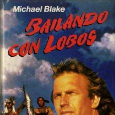 Libros de segunda mano: MICHAEL BLAKE - BAILANDO CON LOBOS - CÍRCULO DE LECTORES - 1991. Lote 29807420
