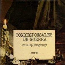 Libros de segunda mano: PHILLIP KNIGHTLEY - CORRESPONSALES DE GUERRA - ED. EUROS - 1976. Lote 29807432