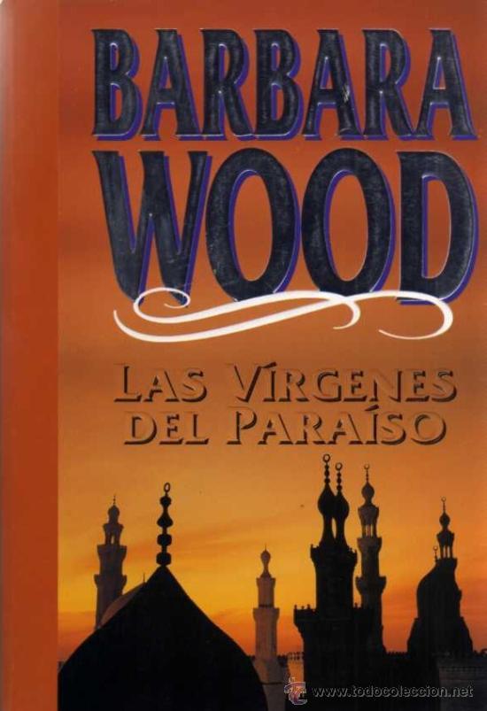 BARBARA WOOD - LAS VÍRGENES DEL PARAISO - GRIJALBO - 1993 (Libros de Segunda Mano (posteriores a 1936) - Literatura - Narrativa - Otros)