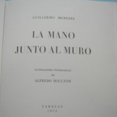 Libros de segunda mano: LA MANO JUNTO AL MURO - GUILLERMO MENESES - CARACAS 1972. Lote 29891654