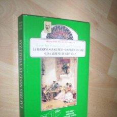 Libros de segunda mano: ARMANDO PALACIO VALDES / LAS TRES NOVELAS ANDALUZAS / GEA ( SULPICIO MAJOS CARMENES ). Lote 29989995