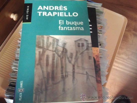 ANDRÉS TRAPIELLO EL BUQUE FANTASMA (Libros de Segunda Mano (posteriores a 1936) - Literatura - Narrativa - Otros)