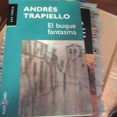Libros de segunda mano: ANDRÉS TRAPIELLO EL BUQUE FANTASMA. Lote 30060794