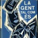 Libros de segunda mano: JOSEP Mª ESPINÀS : LA GENT TAL COM ÉS (SELECTA, 1971. 1ª EDICIÓN) -EN CATALÁN. Lote 30084076